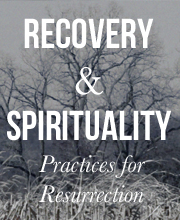 Recovery and Spirituality