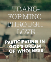 Transforming Through Love