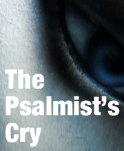 The Psalmist's Cry