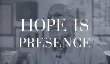 Hope Is Presence