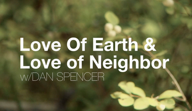 Love of Earth and Neighbor
