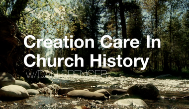 Creation Care In Church History