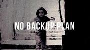 No Backup Plan