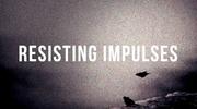 Resisting Impulses