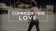 Commodifying Love