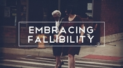 Embracing Fallibility