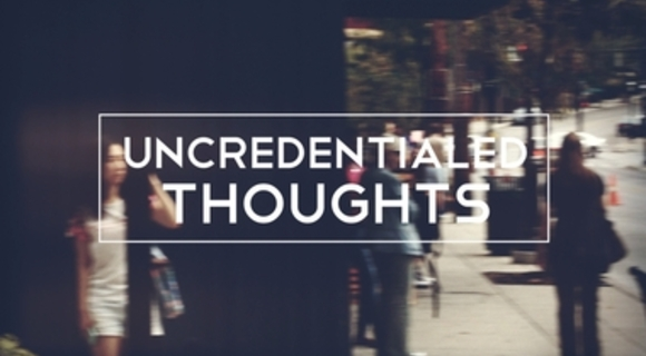 Preview_11_uncredentialed_thoughts