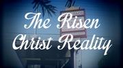 The Risen Christ Reality