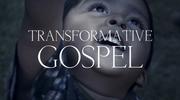 Transformative Gospel