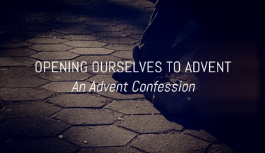 Opening Ourselves To Advent
