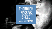 Thoroughness Vs Speed