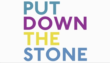 Put Down the Stone