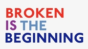Broken Is The Beginning