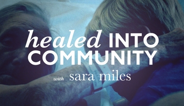 Healed Into Community