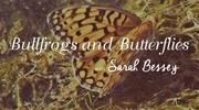 Bullfrogs and Butterflies
