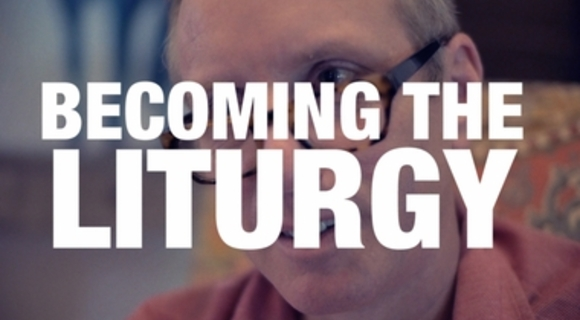 Preview_becoming_the_liturgy