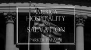 America, Hospitality, and Salvation