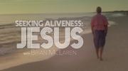 Seeking Aliveness: JESUS