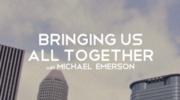 Bringing Us All Together