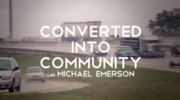 Converted Into Community