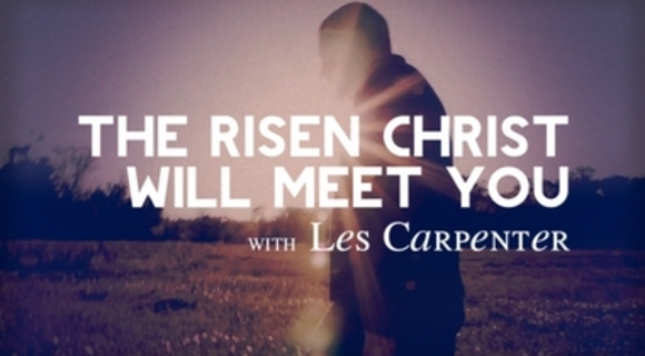 Preview_the_risen_christ_will_meet_you