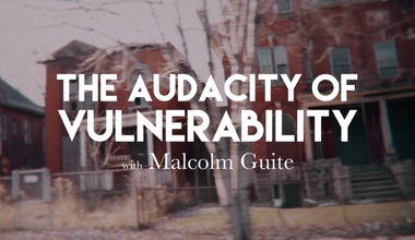 The Audacity of Vulnerability