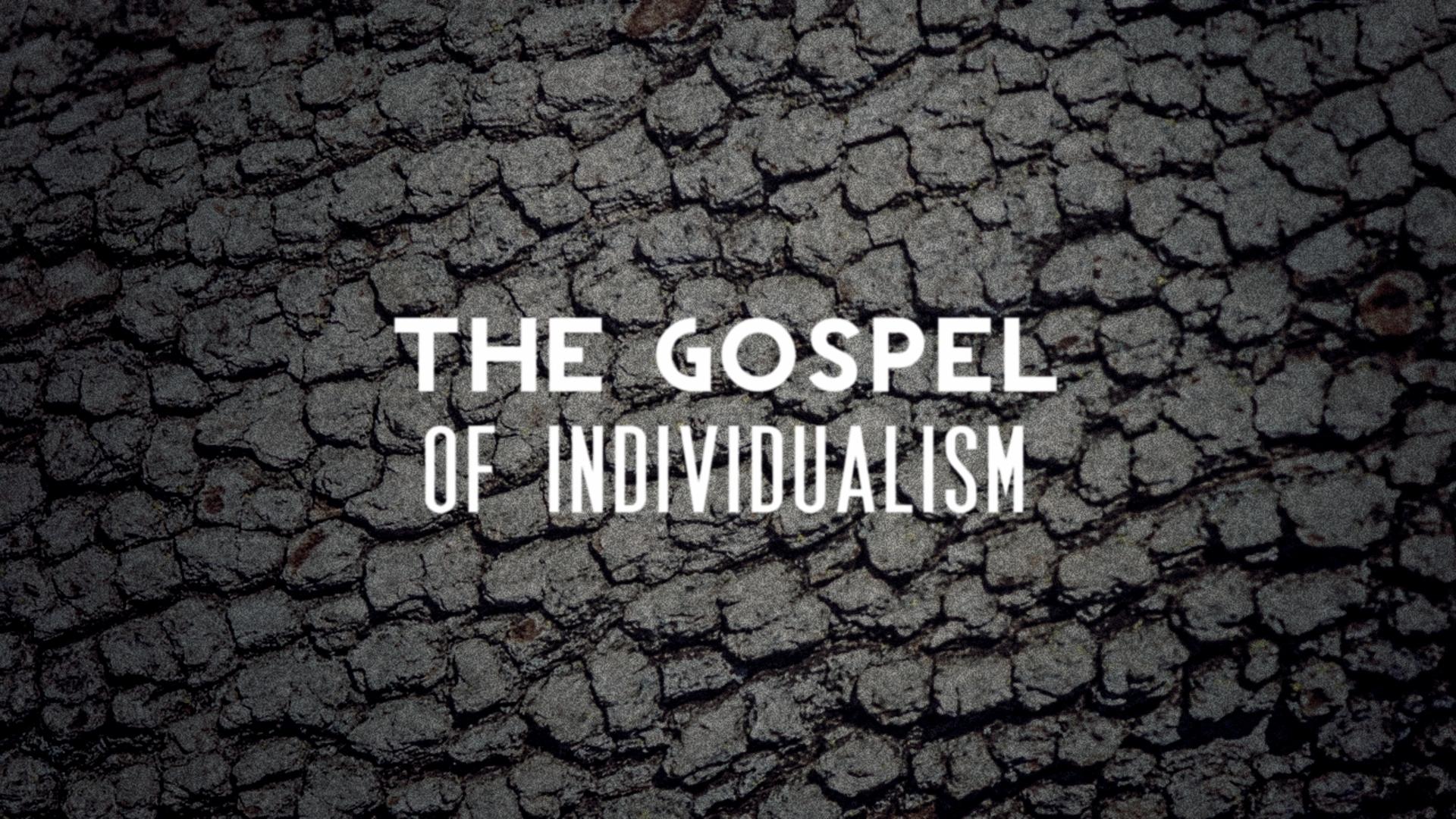 The Gospel of Individualism