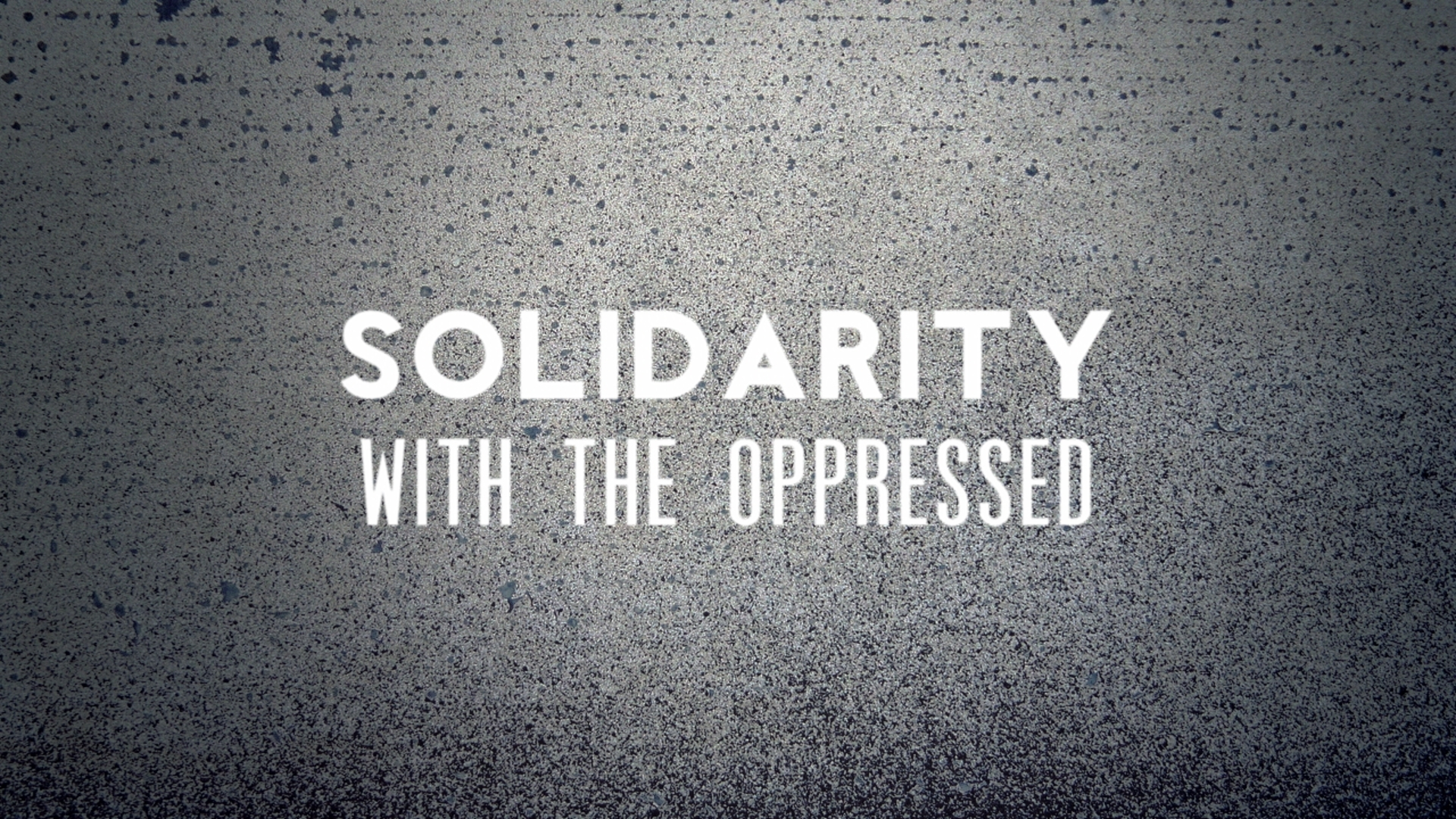 Solidarity with the Oppressed