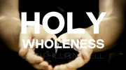 Holy Wholeness
