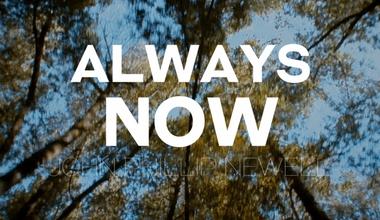 Always Now.