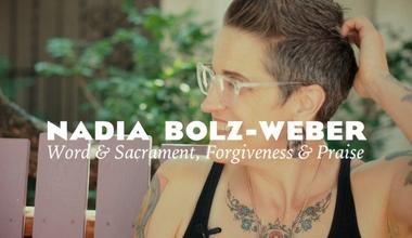Word, Sacrament, Forgiveness and Praise