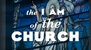 The I AM of the Church