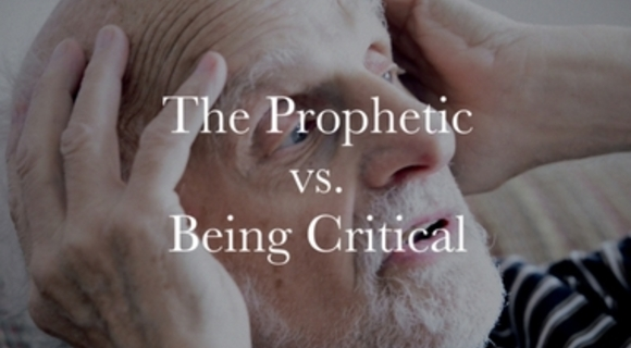 Preview_the_prophetic_vs_being_critical