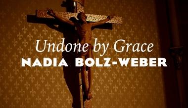 Undone by Grace