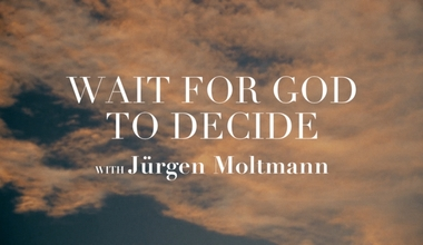 Wait for God to Decide