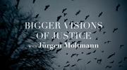 A Bigger Vison of Justice