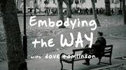 Embodying The WAY