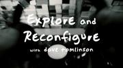 Explore and Reconfigure