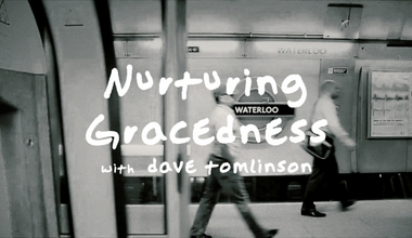Nurturing Gracedness