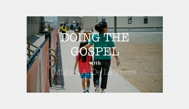 Doing the Gospel