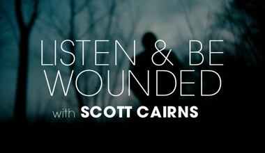 Listen and Be Wounded