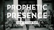 Prophetic Presence