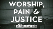 Worship, Pain and Justice
