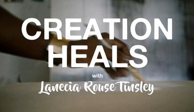 Creation Heals