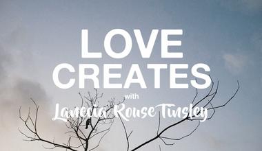 Love Creates