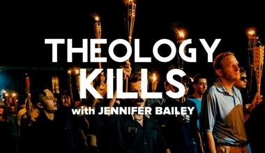 Theology Kills
