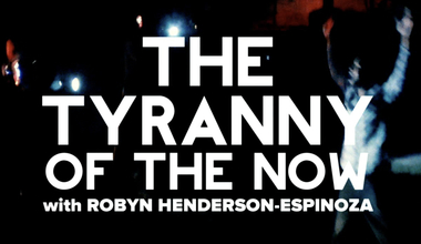 The Tyranny of the Now