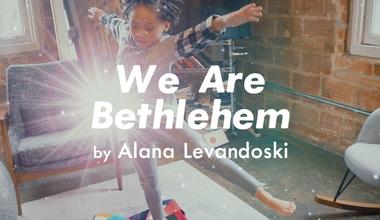 We are Bethlehem
