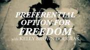 Preferential Option for Freedom