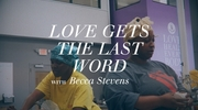 Love Get's the Last Word